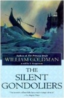 William Goldman, The Silent Gondolier